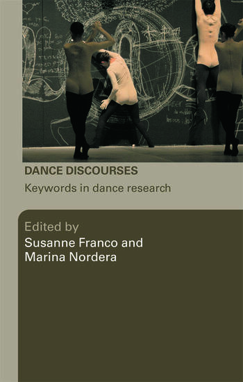 Dance Discourses Keywords in Dance Research book cover