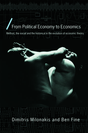 From Political Economy to Economics Method, the social and the historical in the evolution of economic theory book cover