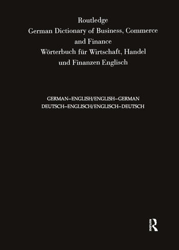 Routledge German Dictionary of Business, Commerce and Finance Worterbuch Fur Wirtschaft, Handel und Finanzen Deutsch-Englisch/Englisch-Deutsch German-English/English-German book cover