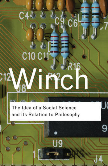The Idea of a Social Science and Its Relation to Philosophy book cover