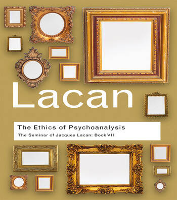 The Ethics of Psychoanalysis The Seminar of Jacques Lacan: Book VII book cover