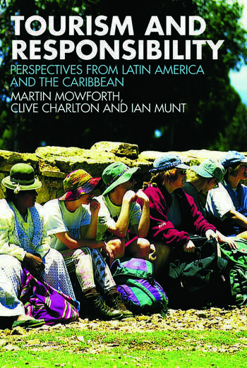 Tourism and Responsibility Perspectives from Latin America and the Caribbean book cover