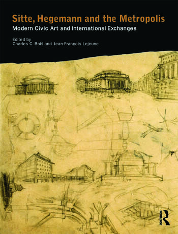 Sitte, Hegemann and the Metropolis Modern Civic Art and International Exchanges book cover