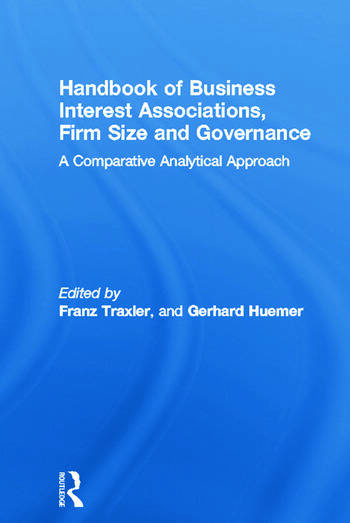 Handbook of Business Interest Associations, Firm Size and Governance A Comparative Analytical Approach book cover