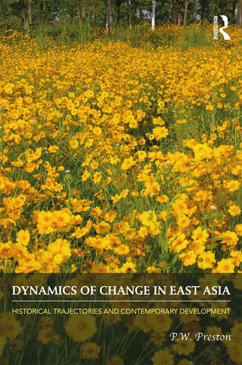Dynamics of Change in East Asia Historical Trajectories and Contemporary Development book cover