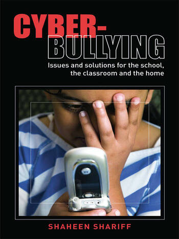 Cyber-Bullying Issues and Solutions for the School, the Classroom and the Home book cover