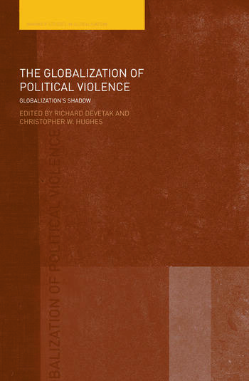 The Globalization of Political Violence Globalization's Shadow book cover