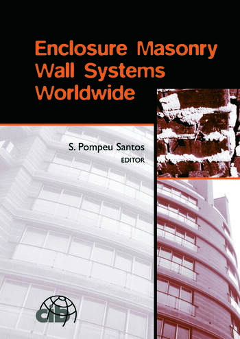 Enclosure Masonry Wall Systems Worldwide Typical Masonry Wall Enclosures in Belgium, Brazil, China, France, Germany, Greece, India, Italy, Nordic Countries, Poland, Portugal, the Netherlands and USA book cover
