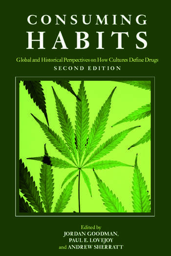Consuming Habits Drugs in History and Anthropology book cover