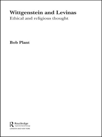 Wittgenstein and Levinas Ethical and Religious Thought book cover