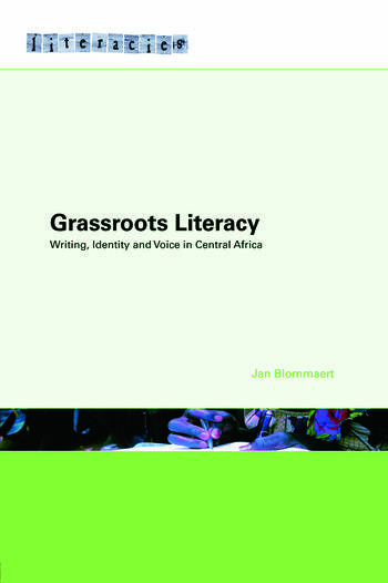 Grassroots Literacy Writing, Identity and Voice in Central Africa book cover