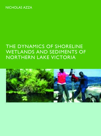 The Dynamics of Shoreline Wetlands and Sediments of Northern Lake Victoria book cover