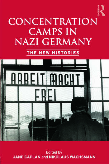 Concentration Camps in Nazi Germany The New Histories book cover