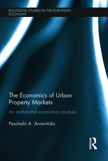 The Economics of Urban Property Markets An Institutional Economics Analysis book cover