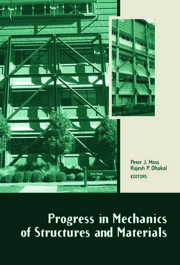 Progress in Mechanics of Structures and Materials Proceedings of the 19th Australasian Conference on the Mechanics of Structures and Materials (ACMSM19), Christchurch, New Zealand, 29 November - 1 December 2006 book cover