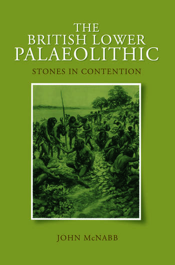 The British Lower Palaeolithic Stones in Contention book cover