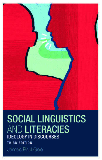 Social Linguistics and Literacies Ideology in Discourses book cover