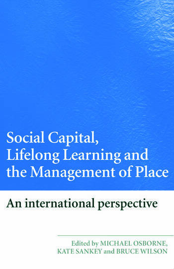 Social Capital, Lifelong Learning and the Management of Place An International Perspective book cover