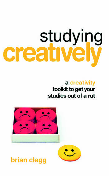Studying Creatively A Creativity Toolkit to Get Your Studies Out of a Rut book cover