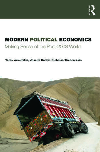 Modern Political Economics Making Sense of the Post-2008 World book cover