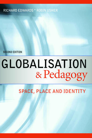 Globalisation & Pedagogy Space, Place and Identity book cover