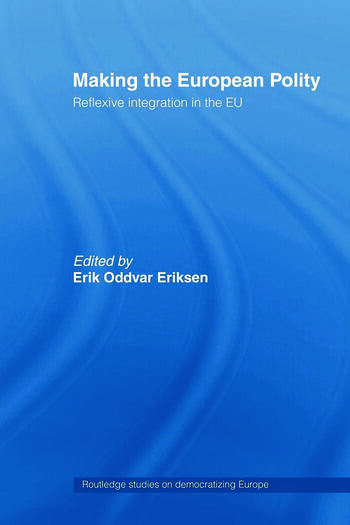 Making The European Polity Reflexive integration in the EU book cover