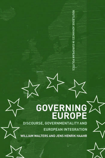 Governing Europe Discourse, Governmentality and European Integration book cover