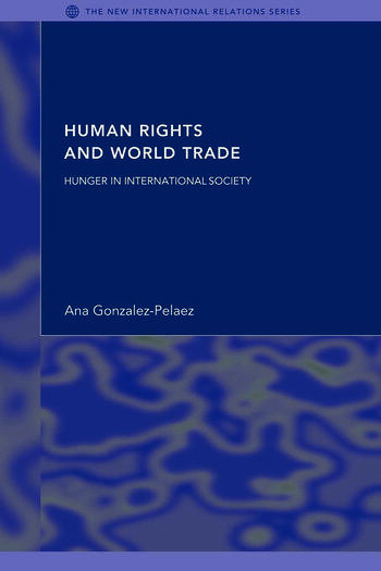 Human Rights and World Trade Hunger in International Society book cover
