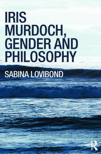 Iris Murdoch, Gender and Philosophy book cover