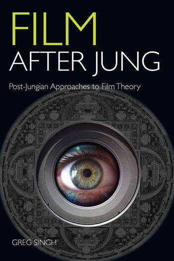 Film After Jung Post-Jungian Approaches to Film Theory book cover