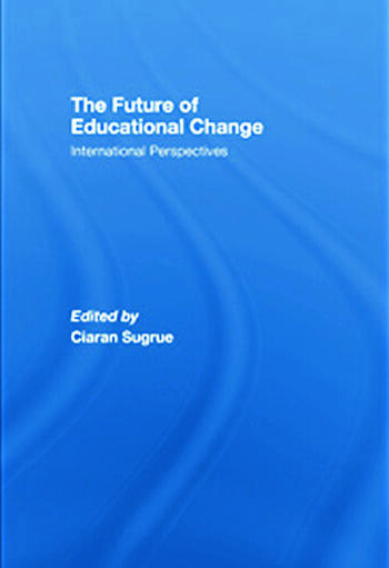 The Future of Educational Change International Perspectives book cover
