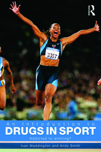 An Introduction to Drugs in Sport Addicted to Winning? book cover