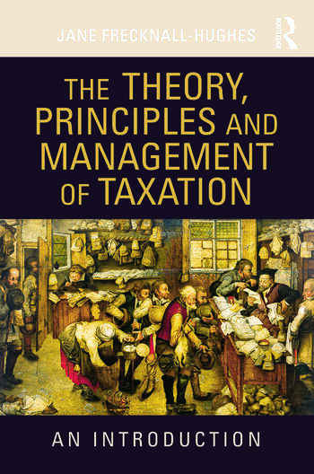 The Theory, Principles and Management of Taxation An introduction book cover