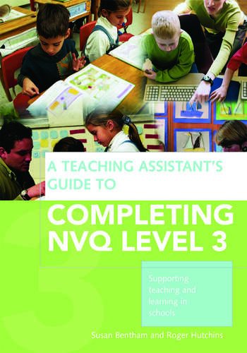 A Teaching Assistant's Guide to Completing NVQ Level 3 Supporting Teaching and Learning in Schools book cover