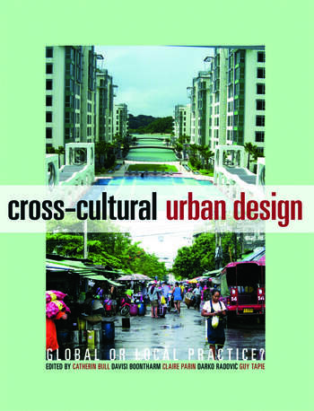 Cross-Cultural Urban Design Global or Local Practice? book cover