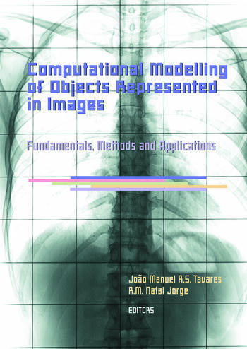 Computational Modelling of Objects Represented in Images. Fundamentals, Methods and Applications Proceedings of the International Symposium CompIMAGE 2006 (Coimbra, Portugal, 20-21 October 2006) book cover