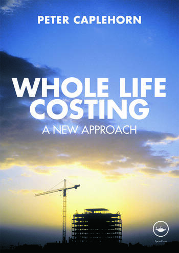 Whole Life Costing A New Approach book cover
