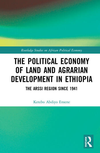 The Political Economy of Land and Agrarian Development in Ethiopia The Arssi Region since 1941 book cover