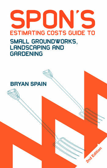 Spon's Estimating Costs Guide to Small Groundworks, Landscaping and Gardening book cover