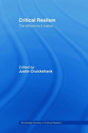 Critical Realism The Difference it Makes book cover