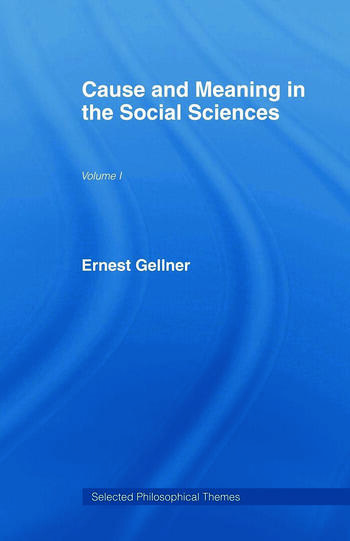 Cause and Meaning in the Social Sciences - CRC Press Book