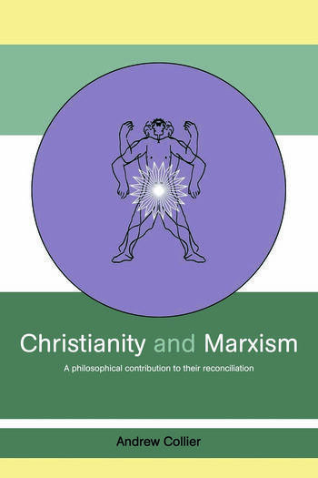 Christianity and Marxism A Philosophical Contribution to their Reconciliation book cover