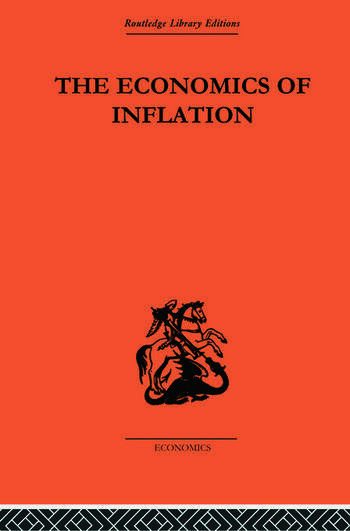 The Economics of Inflation A Study of Currency Depreciation in Post-War Germany, 1914-1923 book cover