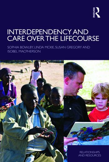 Interdependency and Care over the Lifecourse book cover