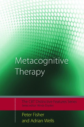 Metacognitive Therapy Distinctive Features book cover