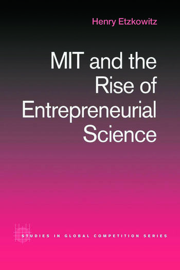 MIT and the Rise of Entrepreneurial Science book cover