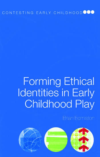 Forming Ethical Identities in Early Childhood Play book cover