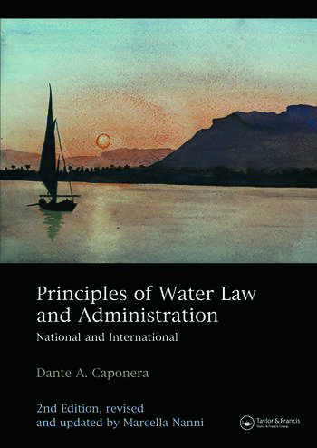 Principles of Water Law and Administration National and International 2nd edition, revised and updated by Marcella Nanni book cover