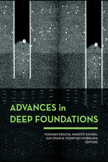 Advances in Deep Foundations International Workshop on Recent Advances of Deep Foundations (IWDPF07) 1–2 February 2007, Port and Airport Research Institute, Yokosuka, Japan book cover