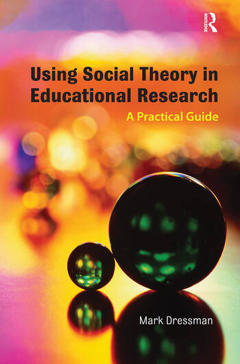 Using Social Theory in Educational Research A Practical Guide book cover